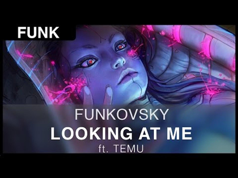 [Funk] Funkovsky - Looking at Me ft. Temu