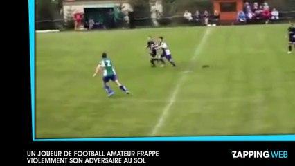 Un joueur de football amateur frappe violemment un adversaire au sol (vidéo)