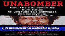 [PDF] UNABOMBER: How the FBI Broke Its Own Rules to Capture the Terrorist Ted Kaczynski Full