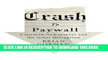 [PDF] Crash to Paywall: Canadian Newspapers and the Great Disruption Full Collection