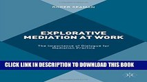 [PDF] Explorative Mediation at Work: The Importance of Dialogue for Mediation Practice Full Online