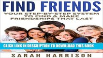 [PDF] Find Friends: Your Step-by-Step System that Teaches You How to Find   Make Friendships that