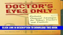 New Book Doctor s Eyes Only: Exclusive Financial Strategies for Today s Doctors and Dentists
