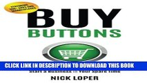 Collection Book Buy Buttons: The Fast-Track Strategy to Make Extra Money and Start a Business in