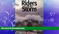 FAVORITE BOOK  Riders of the Storm :  A Photographic Tribute to America s Surface Warriors