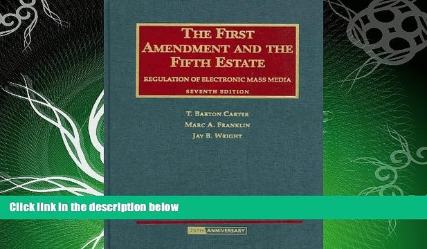 book online  The First Amendment and The Fifth Estate: Regulation of Electronic Mass Media