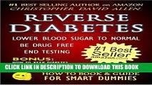 [PDF] REVERSE DIABETES - LOWER BLOOD SUGAR TO NORMAL - BE DRUG FREE - END TESTING - BONUS: HOW TO