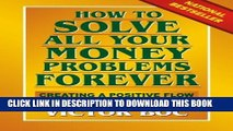 Collection Book How to Solve All Your Money Problems Forever: Creating a Positive Flow of Money