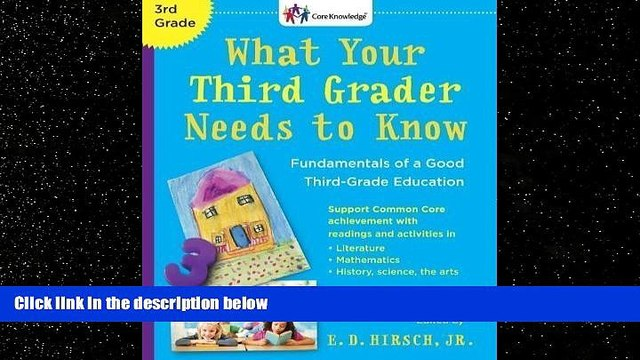 READ book  What Your Third Grader Needs to Know: Fundamentals of a Good Third-Grade Education,
