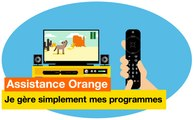 Assistance Orange - Je gère simplement mes programmes - Orange