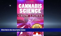 Popular Book CANNABIS: Marijuana Growing Guide - Grow Lights (CANNABIS SCIENCE, Cannabis