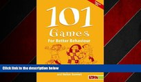 EBOOK ONLINE  101 Games for Better Behaviour by Mosley, Jenny, Sonnet, Helen (2006) Paperback
