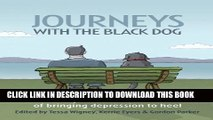 [Read PDF] Journeys with the Black Dog: Inspirational Stories of Bringing Depression to Heel