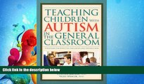 READ book  Teaching Children With Autism in the General Classroom: Strategies for Effective