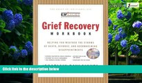 Books to Read  Grief Recovery Workbook: Helping You Weather the Storms of Death, Divorce, and
