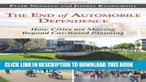 [Read PDF] The End of Automobile Dependence: How Cities are Moving Beyond Car-Based Planning Ebook