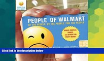 Full [PDF]  People of Walmart: Of the People, By the People, For the People  Premium PDF Online