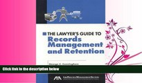 FULL ONLINE  The Lawyer s Guide to Records Management and Retention