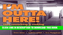 [PDF] I m Outta Here: how co-working is making the office obsolete Popular Online