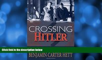 complete  Crossing Hitler: The Man Who Put the Nazis on the Witness Stand