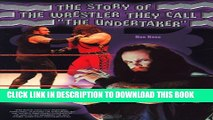 """[PDF] The Story of the Wrestler They Call """"The Undertaker"""" (Pro Wrestling Legends) [Online Books]"""