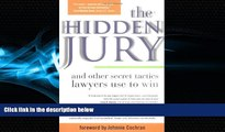 read here  The Hidden Jury: And Other Secret Tactics Lawyers Use to Win