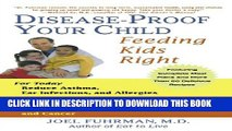 [Read PDF] Disease-Proof Your Child: Feeding Kids Right Ebook Free