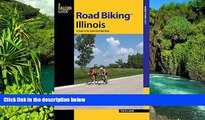 Big Deals  Road Biking(TM) Illinois: A Guide To The State s Best Bike Rides (Road Biking Series)