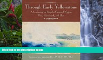 Big Deals  Through Early Yellowstone: Adventuring by Bicycle, Covered Wagon, Foot, Horseback, and