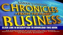 [Read PDF] Chronicles From the Planet Business: An Eyewitness Account of the Crimes, Passions,