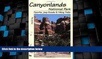 Big Deals  Canyonlands National Park Favorite Jeep Roads   Hiking Trails  Full Read Most Wanted