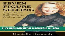 [PDF] Seven Figure Selling: Proven Secrets to Success from Top Sales Professionals Popular Colection
