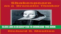 [PDF] Shakespeare as a Dramatic Thinker Popular Online