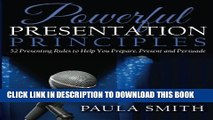 [PDF] Powerful Presentation Principles: 52 Presenting Rules to Help You Prepare, Present and
