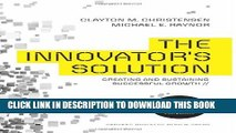 [PDF] The Innovator s Solution: Creating and Sustaining Successful Growth Full Online