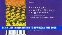 [Read PDF] Strategic Supply Chain Alignment: Best Practice in Supply Chain Management Download Free
