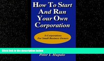 complete  How To Start And Run Your Own Corporation: S-Corporations For Small Business Owners