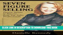 [PDF] Seven Figure Selling: Proven Secrets to Success from Top Sales Professionals Popular Online