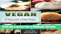 [PDF] Vegan: Delicious Italian Vegan Recipes for Vegetarians and Raw Vegans Full Online