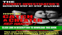 [PDF] How to Catch a Cheater Red Handed: The complete step-by-step guide to catching cheaters Full