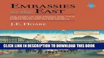 [New] Embassies in the East: The Story of the British and Their Embassies in China, Japan and