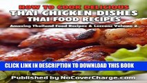 [PDF] How to Cook Delicious Thai Chicken Dishes Thai Food Recipes (Amazing Thailand Food Recipes