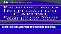 [PDF] Profiting from Intellectual Capital: Extracting Value from Innovation (Intellectual Property