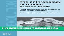[Read PDF] The Anthropology of Modern Human Teeth: Dental Morphology and its Variation in Recent