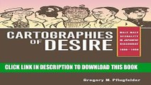 [PDF] Cartographies of Desire: Male-Male Sexuality in Japanese Discourse, 1600-1950 Full Online