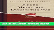 [PDF] Negro Migration During the War (Classic Reprint) Full Colection