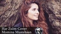 Momina Mustehsan -Har Zulm (Cover) -coke studio