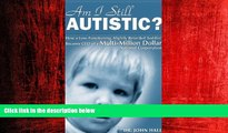 Free [PDF] Downlaod  Am I Still Autistic? How a Low-Functioning, Slightly Retarded Toddler Became