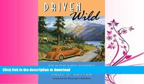 READ PDF Driven Wild: How the Fight against Automobiles Launched the Modern Wilderness Movement