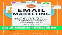 New Book Email Marketing: This Book Includes  Email Marketing Beginners Guide, Email Marketing